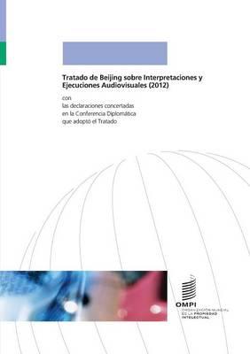 Tratado de Beijing sobre Interpretaciones y Ejecuciones Audiovisuales (Paperback)