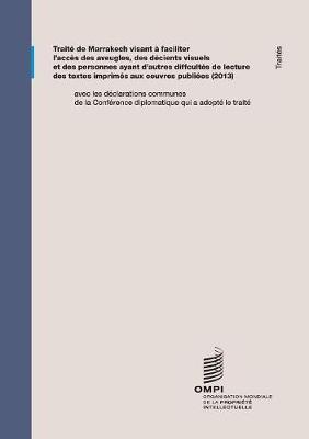 Traite de Marrakech Visant a Faciliter L'Acces Des Aveugles, Des Deficients Visuels Et Des Personnes Ayant D'Autres Difficultes de Lecture Des Textes Imprimes Aux Oeuvres Publiees (Paperback)