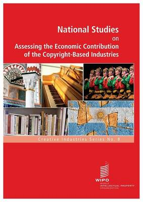 National Studies on Assessing the Economic Contribution of the Copyright-Based Industries - No. 8 (Paperback)