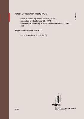Patent Cooperation Treaty (Pct): Regulations Under the PCT (as in Force from July 1, 2017) (Paperback)