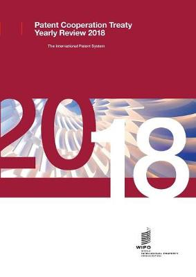 Patent Cooperation Treaty Yearly Review - 2018 (Paperback)