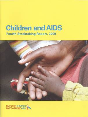 Children and AIDS: Fourth Stocktaking Report 2009 (Paperback)