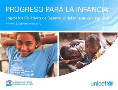 Progreso Para La Infancia: Lograr Los Objetivos de Desarrollo del Milenio Con Equidad (Paperback)