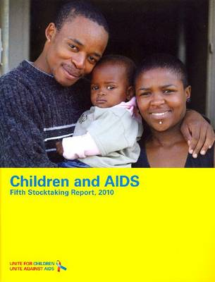 Children and AIDS: Fifth Stocktaking Report, 2010 (Paperback)