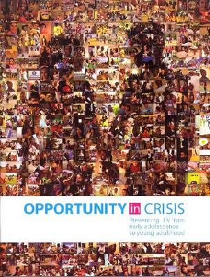 Opportunity in Crisis: Preventing HIV from Early Adolescence to Young Adulthood (Paperback)