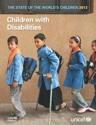 The state of the world's children 2013: children with disabilities (Paperback)