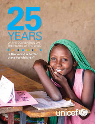 Twenty-five years of the Convention on the Rights of the Child: is the World a better place for children? (Paperback)