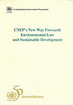 UNEP's New Way Forward: Environmental Law and Sustainable Development (Paperback)
