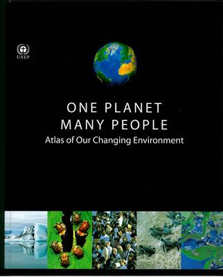 One Planet Many People: Atlas of our Changing Environment (Paperback)