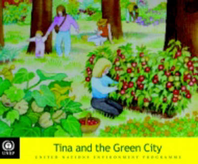 Tina and the Green City - Tunza Environmental Series for Children (Paperback)
