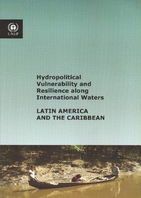 Hydropolitical Vulnerability and Resilience Along International Waters: Latin America and the Caribbean (Paperback)