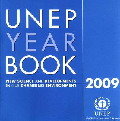 UNEP Year Book: New Science and Developments in our Changing Environment, 2009 (Paperback)