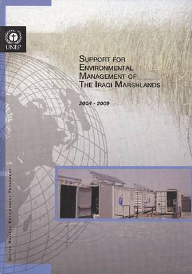 Support for Environmental Management of the Iraqi Marshlands 2004-2009 (Paperback)