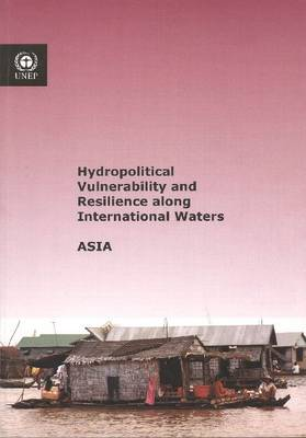 Hydropolitical Vulnerability and Resilience Along International Waters: Asia (Paperback)