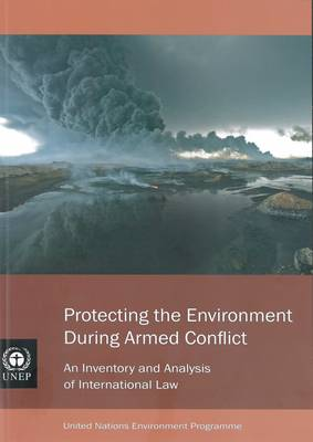 Protecting the Environment During Armed Conflict (Paperback)