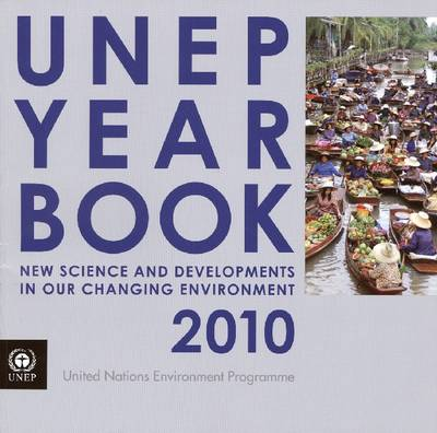 UNEP Year Book: New Science and Developments in our Changing Environment, 2010 (Paperback)