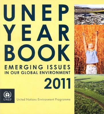 UNEP Year Book 2011: Emerging Issues in Our Global Environment (Paperback)