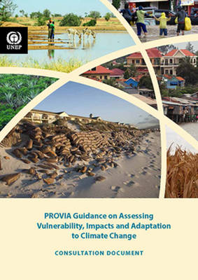 PROVIA guidance on assessing vulnerability, impacts and adaptation to climate change (Paperback)