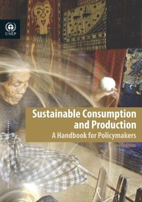 Sustainable consumption and production: a handbook for policymakers (Paperback)