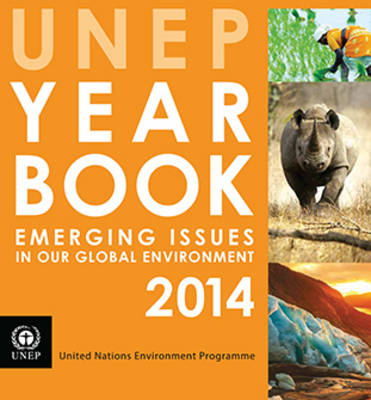 UNEP year book 2014: emerging issues in our global environment (Paperback)