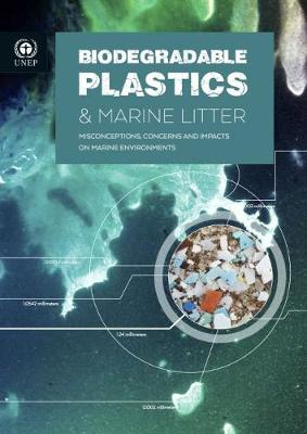 Biodegradable plastics & marine litter: misconceptions, concerns and impacts on marine environments (Paperback)