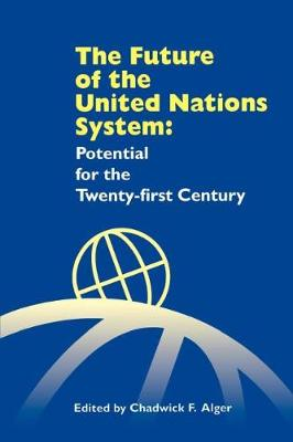 The Future of the United Nations System: Potential for the Twenty-First Century (Paperback)