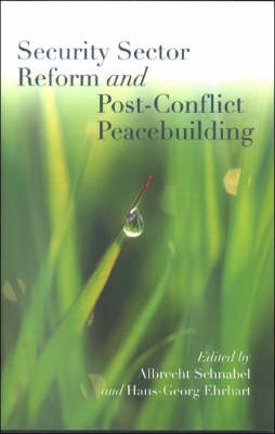 Security Sector Reform and Post-conflict Peacebuilding (Paperback)