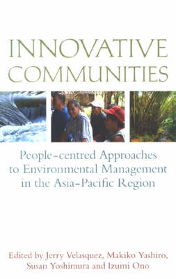 Innovative Communities: People-centred Approaches to Environmental Management in the Asia-Pacific Region (Paperback)