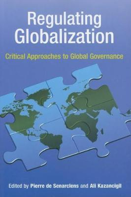 Regulating Globalization: Critical Approaches to Global Governance (Paperback)