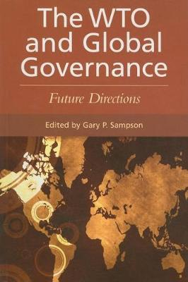 The WTO and Global Governance: Future Directions (Paperback)