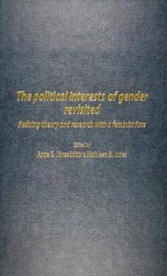The Political Interests of Gender Revisited: Redoing Theory and Research with a Feminist Face (Hardback)