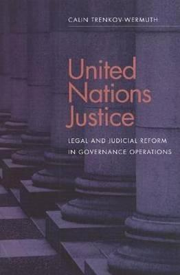 United Nations justice: legal and judicial reform in governance operations (Paperback)