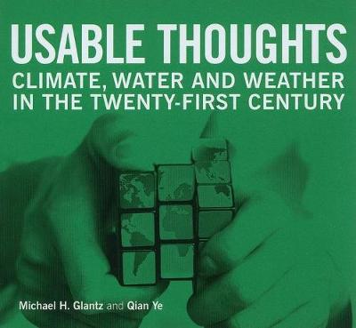 Usable Thoughts: Climate, Water and Weather in the Twenty-first Century (Paperback)