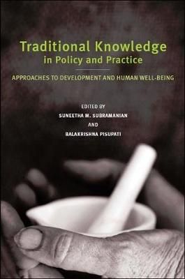 Traditional knowledge in policy and practice: approaches to development and human well-being (Paperback)