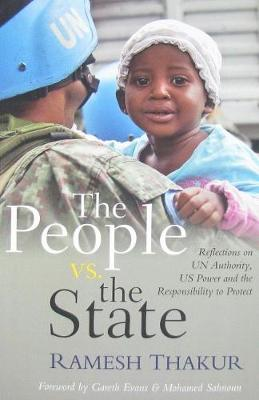 The people vs. the state: reflections on UN authority, US power and the responsibility to protect (Paperback)