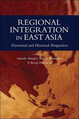 Regional integration in East Asia: theoretical and historical perspectives (Paperback)