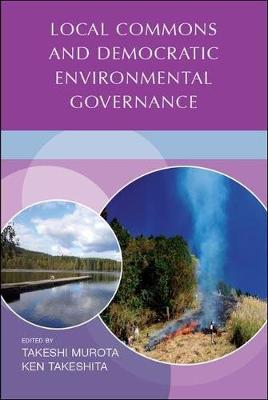 Local commons and democratic environmental governance (Paperback)