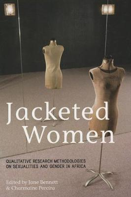 Jacketed women: qualitative research methodologies on sexualities and gender in Africa (Paperback)