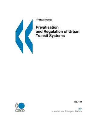 ITF Round Tables Privatisation and Regulation of Urban Transit Systems (Paperback)