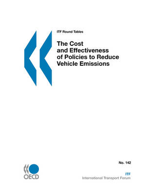 ITF Round Tables The Cost and Effectiveness of Policies to Reduce Vehicle Emissions (Paperback)
