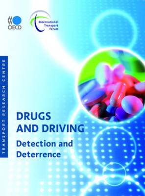 Drugs and Driving: Detection and Deterrence (Paperback)