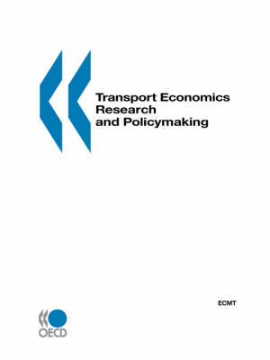 Transport Economics Research and Policymaking: Summary of Discussions and Introductory Reports : Paris, 10-11 May 1999 (Paperback)