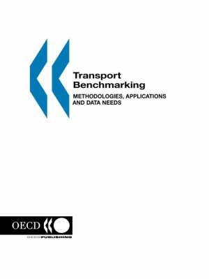 Transport Benchmarking: Methodologies, Applications and Data Needs (Paperback)