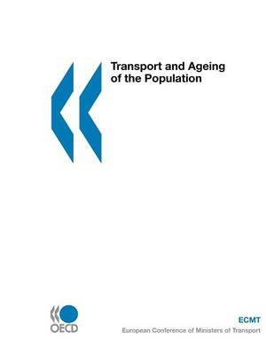 Ecmt round Tables Transport and Ageing of the Population: No. 112 (Paperback)