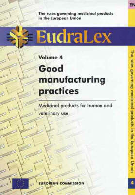 Eudralex: Pharmaceutical Legislation v.4: Rules Governing Medicinal Products in the European Union (Paperback)