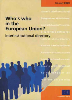 Who's Who in the European Union? 2000: Interinstitutional Directory (Paperback)
