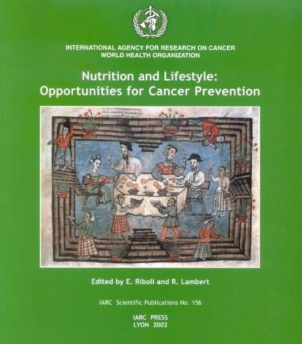 Nutrition and Lifestyle: Opportunities for Cancer Prevention - International Agency for Research on Cancer Scientific Publications (Paperback)