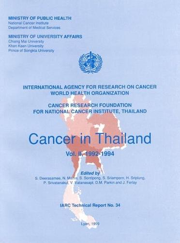 Cancer in Thailand: 1992-1994 v. 2 - IARC Technical Report No. 34 (Paperback)