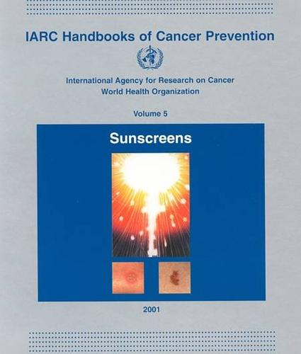 Sunscreens: v. 5: IARC Handbook on Cancer Prevention (Paperback)