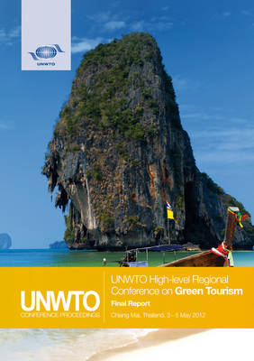 High-level Regional Conference on Green Tourism: final report, Chiang Mai, Thailand, 3-5 May 2012 (Paperback)